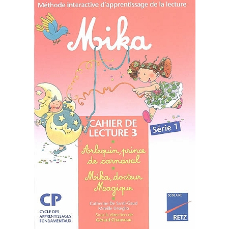 mika m thode interactive d 39 apprentissage de la lecture cp cahier 3 s rie 1 arlequin prince. Black Bedroom Furniture Sets. Home Design Ideas