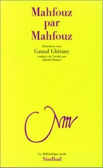 Mahfouz par Mahfouz : entretiens avec Gamal Ghitany - GamalGhitany