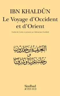 Le voyage d'Occident et d'Orient - Abd al-Rahman ibn MuhammadIbn Khaldûn