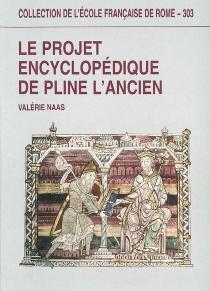 Le projet encyclopédique de Pline l'Ancien - ValérieNaas