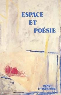 Espace et poésie : actes - RENCONTRES SUR LA POESIE MODERNE