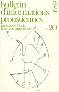 Bulletin d'informations proustiennes, n° 20 -