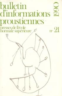 Bulletin d'informations proustiennes, n° 21 -