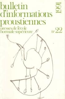 Bulletin d'informations proustiennes, n° 22 - Institut des textes et manuscrits modernes