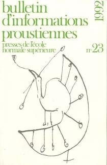 Bulletin d'informations proustiennes, n° 23 -