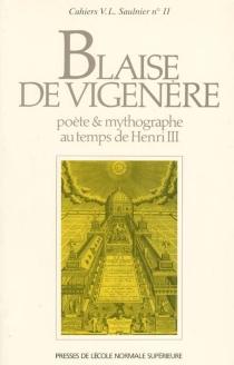 Blaise de Vigenère, poète et mythographe au temps de Henri III -