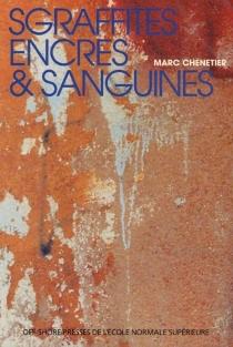 Sgraffites, encres et sanguines : neuf études sur les figures de l'écriture dans la fiction américaine contemporaine - MarcChénetier