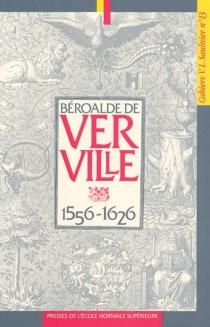 Béroalde de Verville, 1556-1626 -