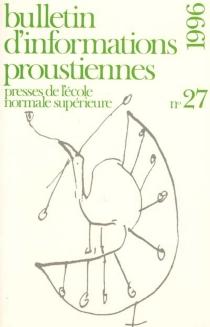 Bulletin d'informations proustiennes, n° 27 -