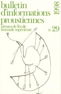 Bulletin d'informations proustiennes, n° 29 -