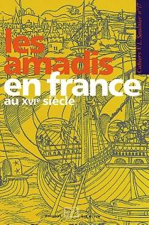 Les Amadis en France au XVIe siècle -
