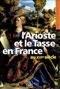 L'Arioste et le Tasse en France au XVIe siècle -