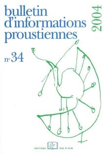 Bulletin d'informations proustiennes, n° 34 -