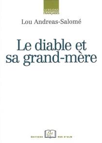 Le diable et sa grand-mère - LouAndreas-Salomé