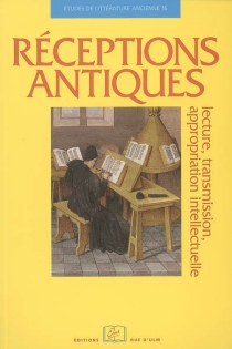Réceptions antiques : lecture, transmission, appropriation intellectuelle -