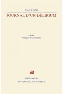Journal d'un délirium - JeanRaine