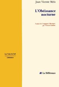 L'Obéissance nocturne - Juan VicenteMelo