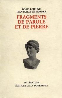 Fragments de parole et de pierre - Jean-MarieLe Sidaner