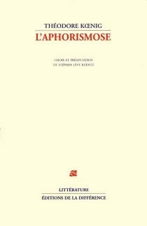 L'aphorismose - ThéodoreKoenig
