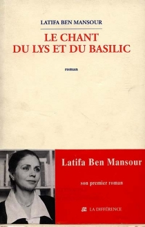 Le chant du lys et du basilic - LatifaBen Mansour