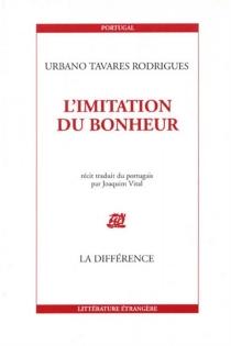 L'imitation du bonheur - Urbano TavaresRodrigues