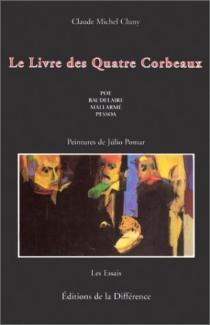 Le livre des quatre corbeaux : Poe, Baudelaire, Mallarmé, Pessoa - Claude-MichelCluny