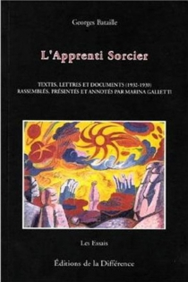L'apprenti sorcier : textes, correspondances et documents (1932-1939) - Georges Bataille