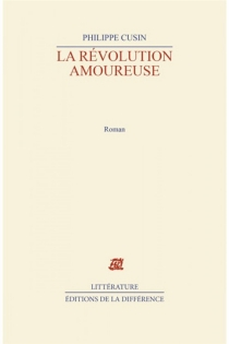 La révolution amoureuse - PhilippeCusin