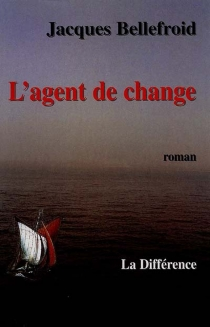 L'agent de change - Jacques Bellefroid