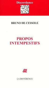 Propos intempestifs - Bruno deCessole