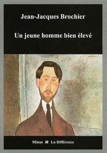 Un jeune homme bien élevé - Jean-JacquesBrochier