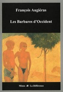Les Barbares d'Occident - FrançoisAugiéras