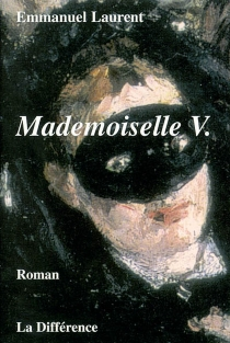 Mademoiselle V. : journal d'une insouciante - EmmanuelLaurent