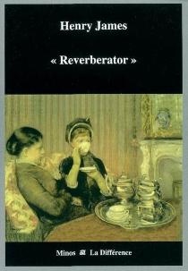 Reverberator - HenryJames