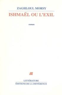 Ishmaël ou L'exil - ZaghloulMorsy