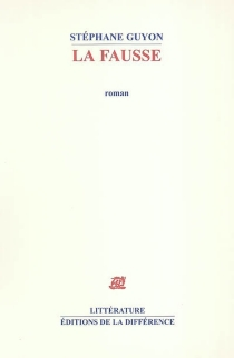 La fausse - StéphaneGuyon