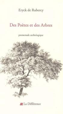Des poètes et des arbres : promenade anthologique -