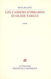 Les cahiers d'Ibrahim, écolier Targui - PaulPlacet