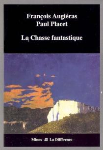 La chasse fantastique - FrançoisAugiéras