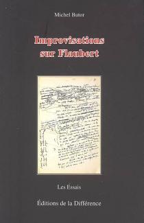 Improvisations sur Flaubert - MichelButor