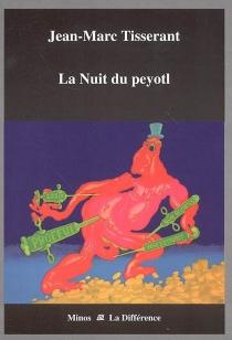 La nuit du peyotl - Jean-MarcTisserant