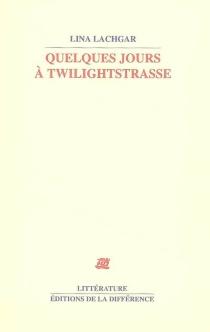 Quelques jours à Twilightstrasse - LinaLachgar