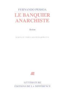 Le banquier anarchiste : fiction - FernandoPessoa