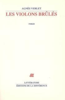 Les violons brûlés - AgnèsVerlet