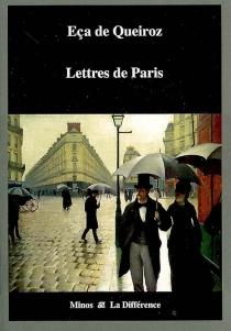 Lettres de Paris : 1880-1897 - José Maria Eça deQueirós