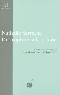Nathalie Sarraute : du tropisme à la phrase -