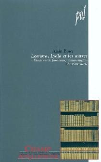 Leonora, Lydia et les autres : études sur le (nouveau) roman anglais du XVIIIe siècle - AlainBony