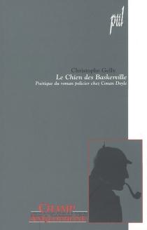 Le chien des Baskerville : poétique du roman policier chez Conan Doyle - ChristopheGelly