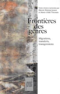 Frontières des genres : migrations, transferts, transgressions -