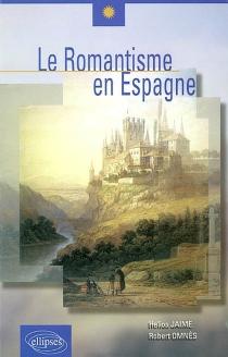 Le romantisme en Espagne - HéliosJaime Ramirez